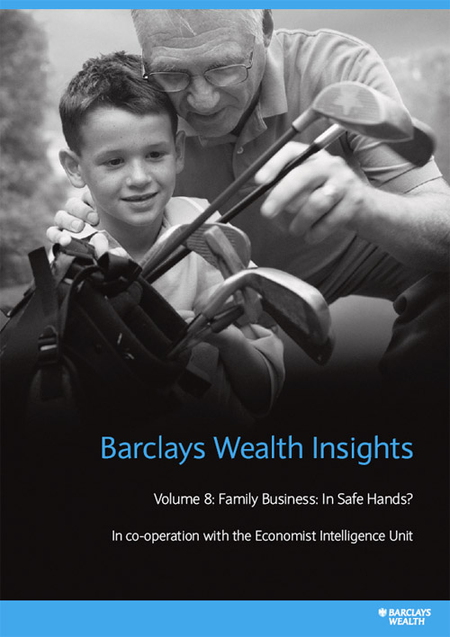 Barclays Wealth Insights. Volume 8: Family Business: in safe hands?